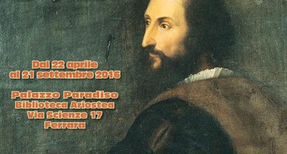 1516-2016. Furioso da cinque secoli, ancora Orlando, per sempre Ariosto