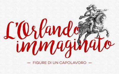 L'Orlando immaginato. Figure di un capolavoro